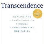 Transcendence Healing and Transformation through Transcendental Meditation