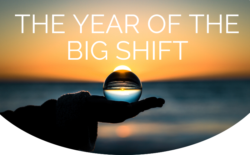 The Year of the Big Shift
